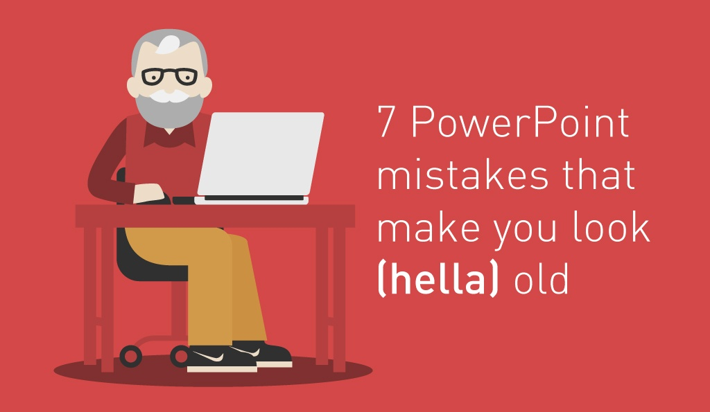 PowerPoint tips and mistakes that make you look old