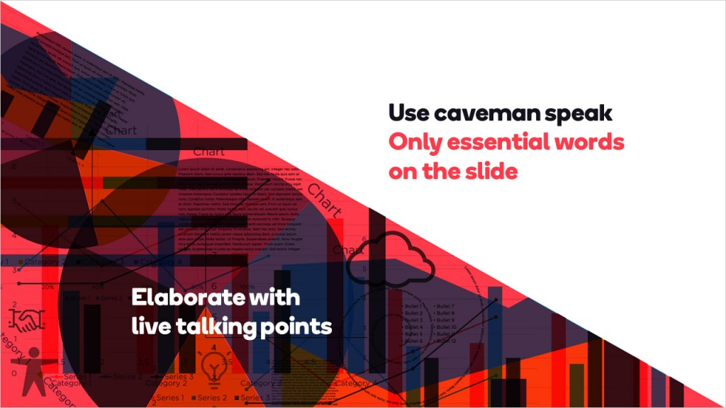 PowerPoint tips - Use caveman speak. Only essential words on the slide. Elaborate with live talking points
