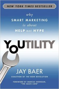 Youtility: Why Smart Marketing Is about Help Not Hype by Jay Baer