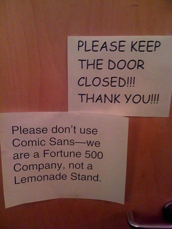 Bad Font Choices for PowerPoint Presentations - [1st sign reads] PLEASE KEEP THE DOOR CLOSED!!! THANK YOU!!! [2nd sign reads] Please don't use Comic Sans - we are a Fortune 500 Company, not a Lemonade Stand